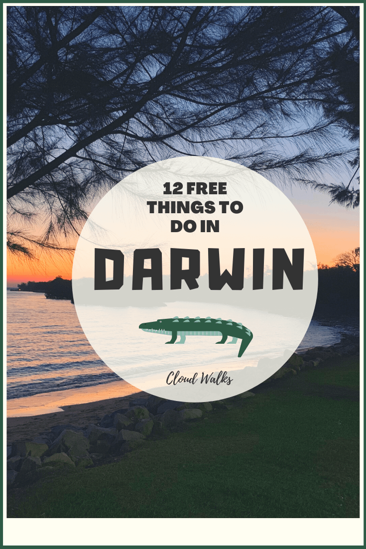 12 Free Things to Do in Darwin - An image of a sunsetting over a beach - A transparent circle with text: 12 Free things to do in Darwin, A cartoon crocodile image below text and 'Cloud Walks'