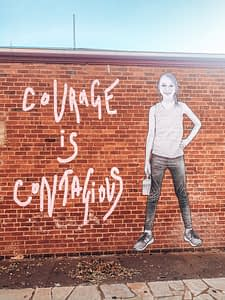 "Castlemaine - Street Art ""Courage is contagious"""